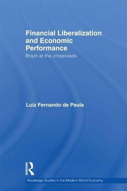 Financial Liberalization and Economic Performance: Brazil at the Crossroads