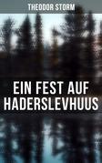 Ein Fest auf Haderslevhuus (Vollständige Ausgabe)