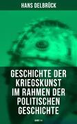 Geschichte der Kriegskunst im Rahmen der politischen Geschichte (Vollständige Ausgabe: Band 1-4)