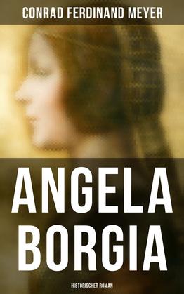 Angela Borgia: Historischer Roman