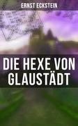 Die Hexe von Glaustädt (Vollständige Ausgabe)