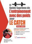 Le guide suprême de l'entrainement avec des poids pour le catch