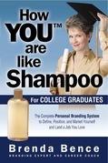How You Are Like Shampoo for College Graduates