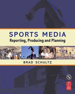 Sports Media: Reporting, Producing, and Planning