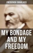 My Bondage and My Freedom (Autobiography)