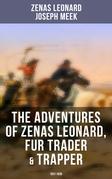 The Adventures of Zenas Leonard, Fur Trader & Trapper (1831-1836)