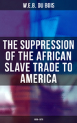 The Suppression of the African Slave Trade to America (1638–1870)