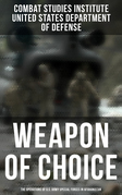 Weapon of Choice: The Operations of U.S. Army Special Forces in Afghanistan