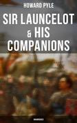 Sir Launcelot & His Companions (Unabridged)