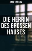 Die Herrin des Großen Hauses (Vollständige deutsche Ausgabe)