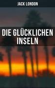 Die glücklichen Inseln (Vollständige deutsche Ausgabe)