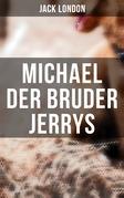 Michael der Bruder Jerrys (Vollständige deutsche Ausgabe)