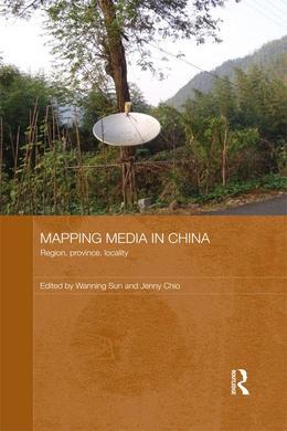 Mapping Media in China: Region, Province, Locality