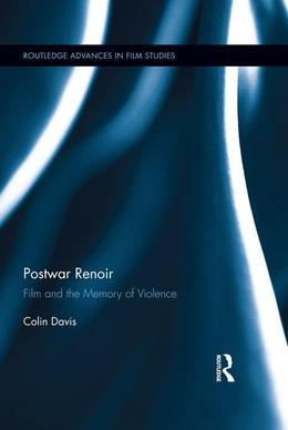 Postwar Renoir: Film and the Memory of Violence
