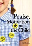 Praise, Motivation and the Child