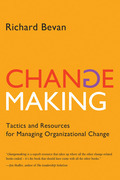 Changemaking: Tactics and Resources for Managing Organizational Change