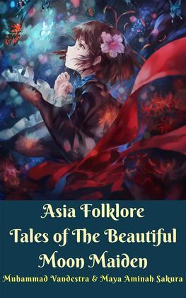 Asia Folklore Tales of The Beautiful Moon Maiden