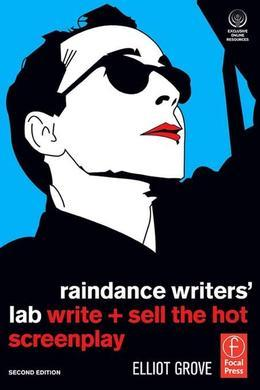 Raindance Writers' Lab: Write + Sell the Hot Screenplay