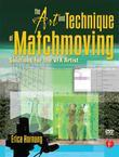 The Art and Technique of Matchmoving: Solutions for the VFX Artist