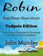 Robin Easy Piano Sheet Music Tadpole Edition