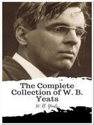 The Complete Collection of W. B. Yeats