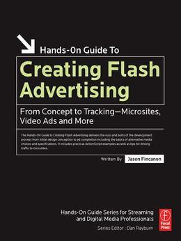 Creating Flash Advertising: From Concept to Tracking-Microsites, Video Ads and More