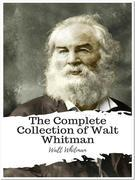 The Complete Collection of Walt Whitman