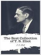 The Best Collection of T. S. Eliot