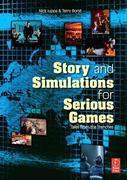 Story and Simulations for Serious Games: Tales from the Trenches