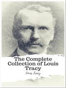 The Complete Collection of Louis Tracy
