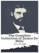 The Complete Collection of James De Mille