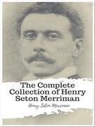 The Complete Collection of Henry Seton Merriman