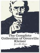 The Complete Collection of Grenville Kleiser