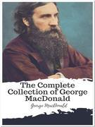 The Complete Collection of George MacDonald
