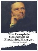 The Complete Collection of Frederick Marryat