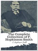 The Complete Collection of F. Hopkinson Smith