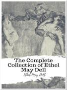 The Complete Collection of Ethel May Dell
