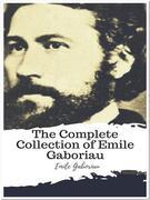 The Complete Collection of Emile Gaboriau