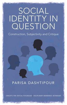 Social Identity in Question: Construction, Subjectivity and Critique
