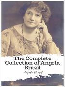 The Complete Collection of Angela Brazil