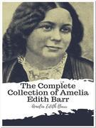 The Complete Collection of Amelia Edith Barr
