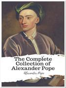The Complete Collection of Alexander Pope