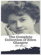 The Complete Collection of Ellen Glasgow