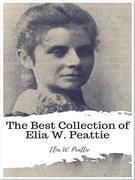 The Best Collection of Elia W. Peattie