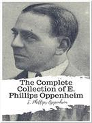 The Complete Collection of E. Phillips Oppenheim