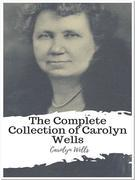 The Complete Collection of Carolyn Wells