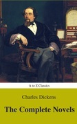 Charles Dickens  : The Complete Novels (Best Navigation, Active TOC) (A to Z Classics)