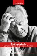 Robert Merle, écrivain singulier du propre de l'homme