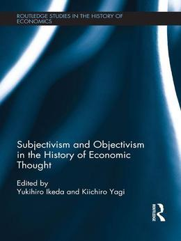 Subjectivism and Objectivism in the History of Economic Thought