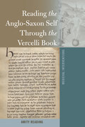 Reading the Anglo-Saxon Self Through the Vercelli Book